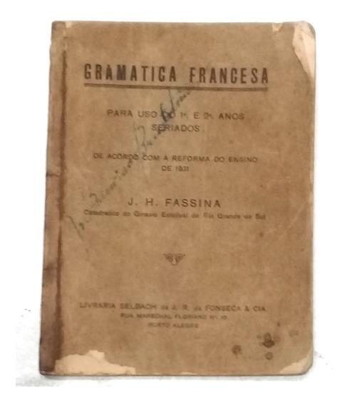 Gramatica Francesa Par 1° E 2° Anos Seriados J.h Fassina