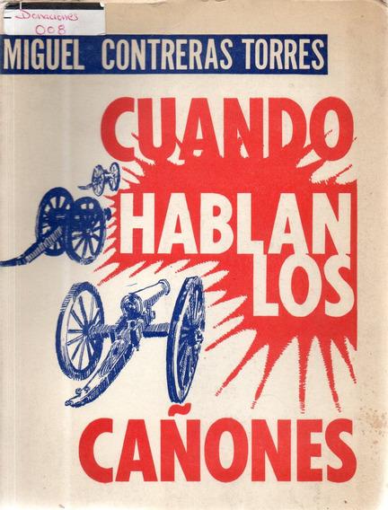 Cuando Hablan Los Cañones Miguel Contreras Torres