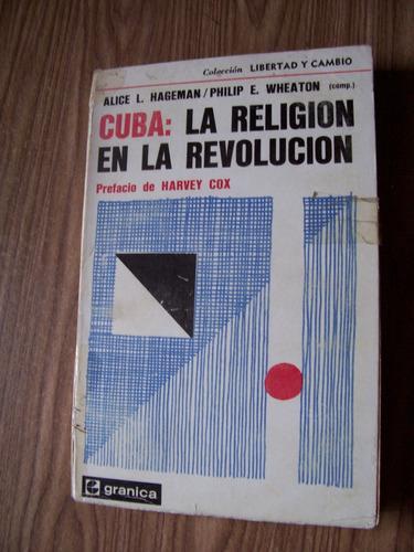 Cuba,la Religión Enla Revolución-aut-alice L.hageman-granica