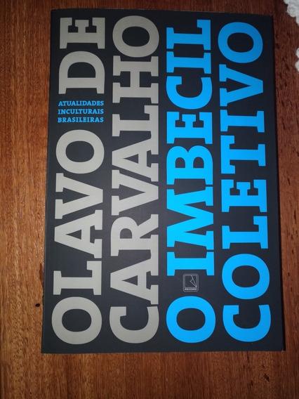 O Imbecil Coletivo ( Olavo De Carvalho )