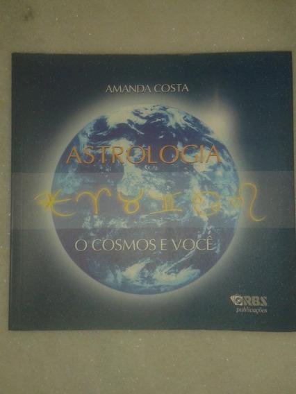 Astrologia O Cosmos E Você - Amanda Costa