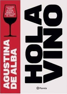 Hola Vino - Agustina De Alba - Planeta