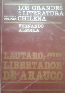 Lautaro, Joven Libertador De Arauco / Fernando Alegría