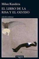 El Libro De La Risa Y El Olvido De Milan Kundera - Tusquets