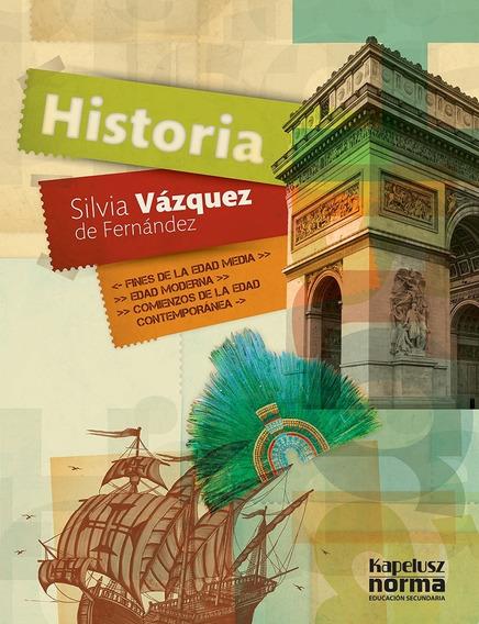 Historia: Fines De La Edad Media - Vazquez - Kapelusz