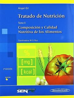 Gil - Tratado De Nutrición - Tomo 2 Comp. Y Calidad - 2° Ed.