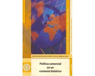 Política Comercial En Un Contexto Histórico. Evaluación De L