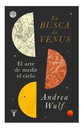En Busca De Venus / Andrea Wulf