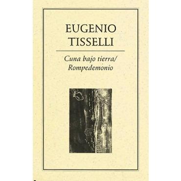 Cuna Bajo Tierra / Rompedemonio Eugenio Tisselli