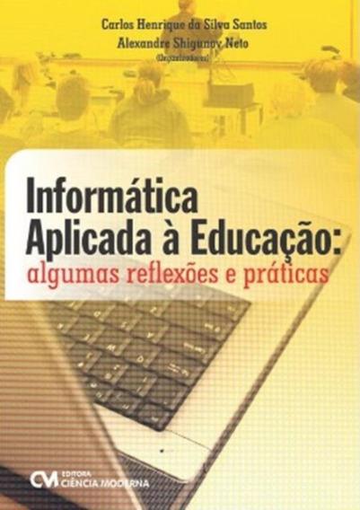 Informatica Aplicada A Educacao - Algumas Reflexoes E Prat
