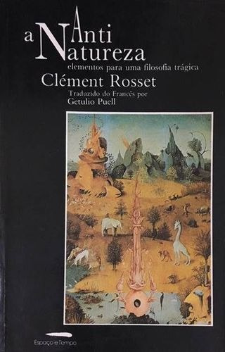 Livro A Anti-natureza Clément Rosset
