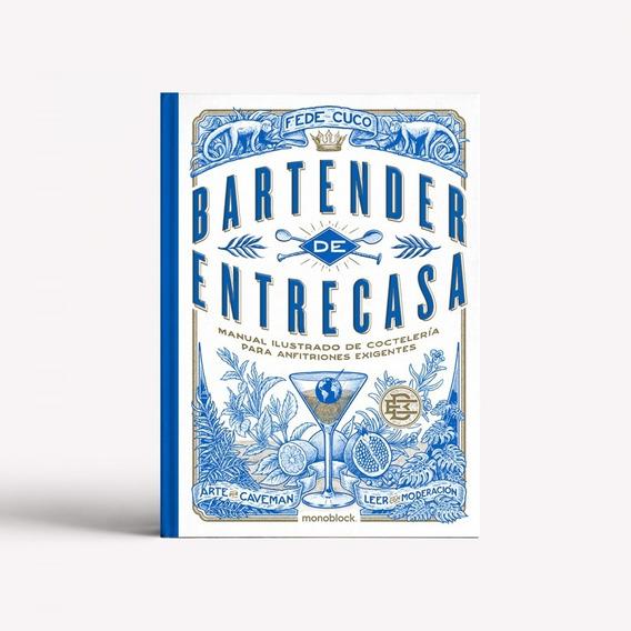 Bartender De Entrecasa - Fede Cuco - Ed. Monoblock