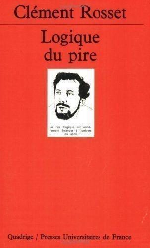Livro Logique Du Pire Clément Rosset, Quadrige