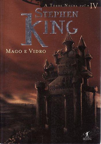 Mago E Vidro ( A Torre Negra Vol. Iv) King, Stephen