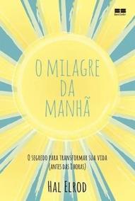 Livro - O Milagre Da Manhã - Hal Elrod - Envio Rápido