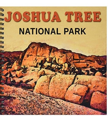Boehm Graficos Parque Nacional  Parque Nacional Joshua Tree