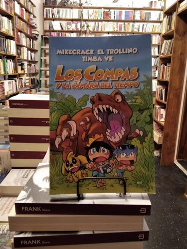 Los Compas Y La Cámara Del Tiempo. Mike, Timba Y Trolli.
