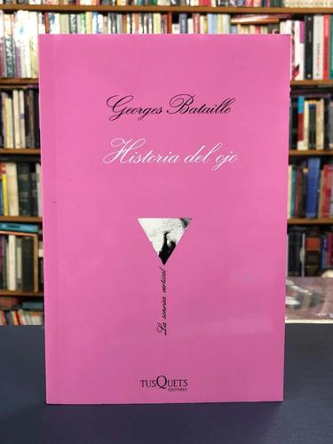 Historia Del Ojo - Georges Bataille - Tusquets