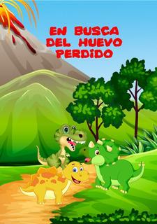 Dinosaurios En Busca Del Huevo Perdido, Libro Personalizado