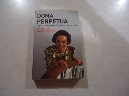 Doña Perpetua Elba Esther Gordillo Autor: Arturo Cano