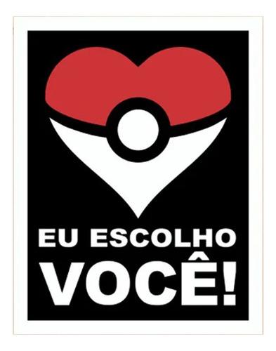 Placa Decorativa Nerd Geek Pokémon Namorados Eu Escolho Você