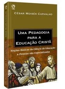 Uma Pedagogia Para A Educação Cristã - Cpad