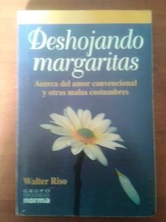 Deshojando Margaritas. Walter Riso