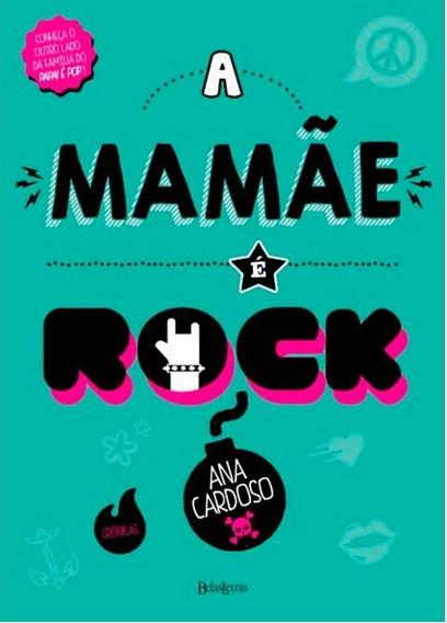 A Mamãe É Rock - Ana Cardoso