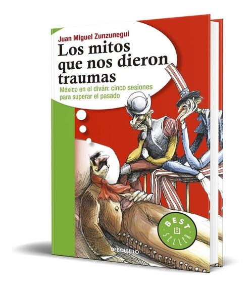 Los Mitos Que Nos Dieron Traumas - Juan Miguel Zunzunegui