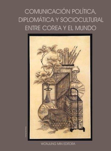 Comunicacion Politica Diplomatica Y Sociocultural Entre Core