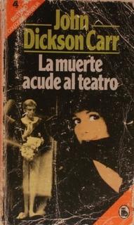La Muerte Acude Al Teatro; John Dickson Carr