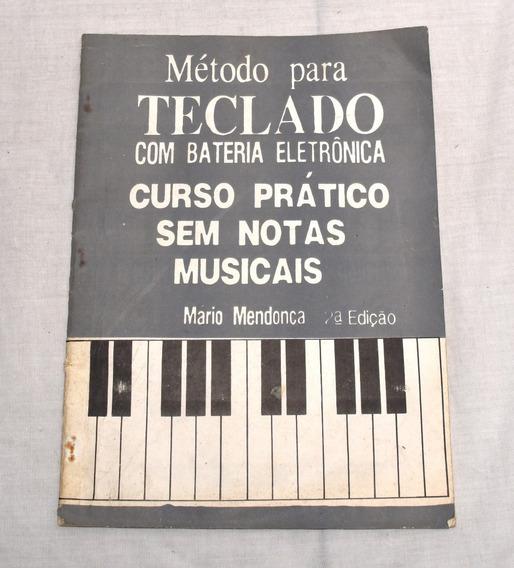 Método Para Teclado Prático S/ Notas Musicais Mário Mendonça