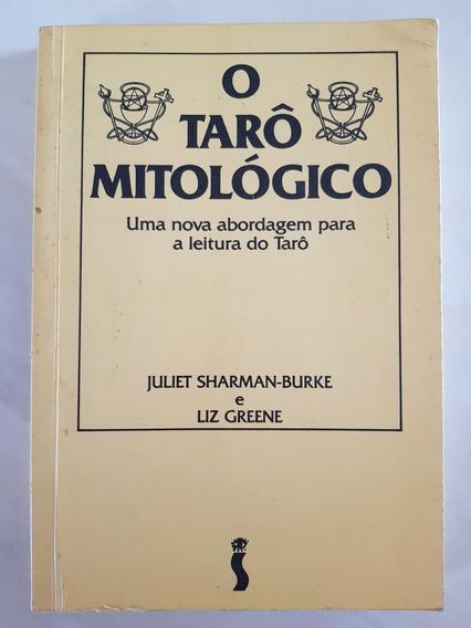 O Tarô Mitológico. Uma Nova Abordagem Para A Leitura Do Tarô
