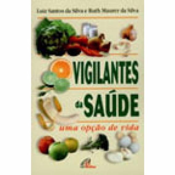 Livro Vigilantes Da Saúde - Paulinas