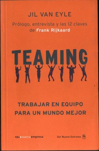 Teaming: Trabajar En Equipo Para Cambiar Mundo, Jil Van Eyle