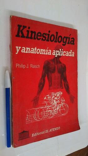 Kinesiología Y Anatomía Aplicada - Philip J. Rasch