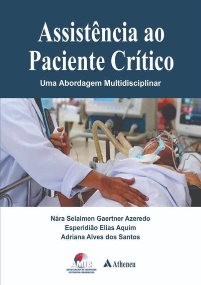 Assistencia Ao Paciente Critico - Uma Abordagem Multidisci