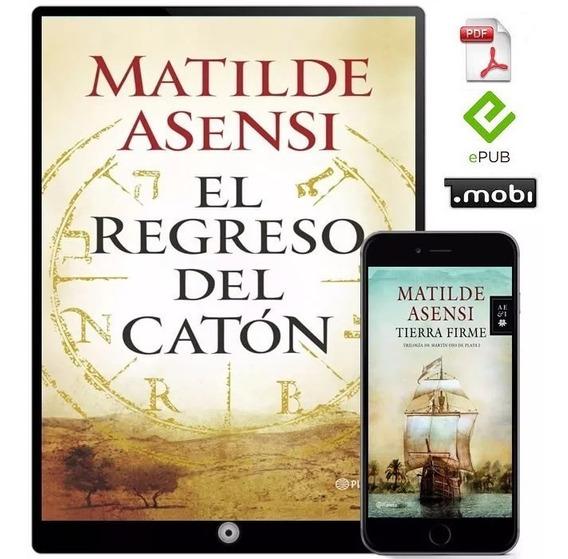 El Regreso Del Catón Matilde Asensi 10 Libros