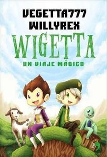 Wigetta Un Viaje Mágico - Vegetta777 - Willyrex