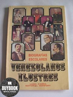 Venezolanos Ilustres Biografias Escolares Por Luisa Parra