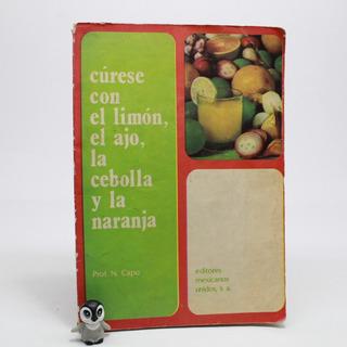 Cúrese Con El Limón El Ajo La Cebolla Y La Naranja I5s