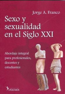 Sexo Y Sexualidad En El Siglo Xxi