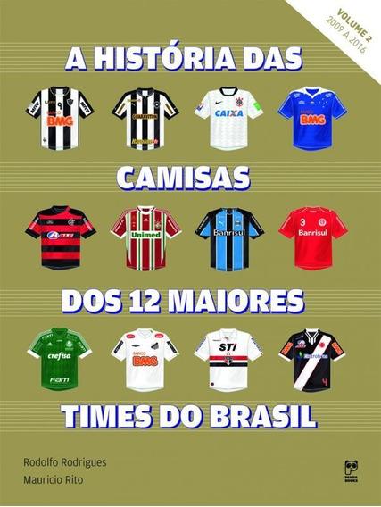 Historia Das Camisas Dos 12 Times Do Brasil - Vol 02