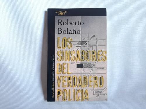 Imagen 1 de 6 de Los Sinsabores Verdadero Policia Roberto Bolaño Alfaguara