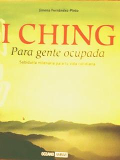 I Ching. Para Gente Ocupada. Sabiduría Milenaria...