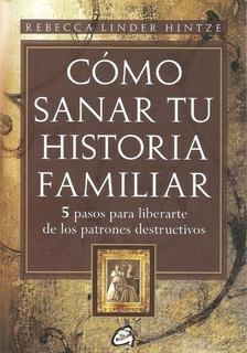 Cómo Sanar Tu Historia Familiar, Linder Hintze, Gaia