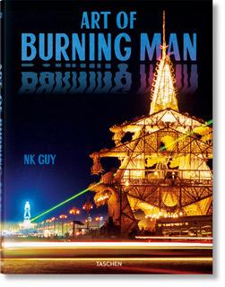 The Art Of Burning Man - Arte Y Culto - Nk Guy - Taschen
