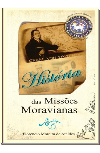 História Das Missões Moravianas