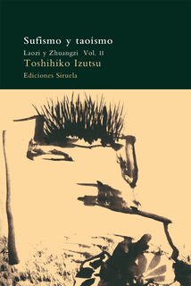 Sufismo Y Taoísmo 2, Toshihiko Izutsu, Ed. Siruela #