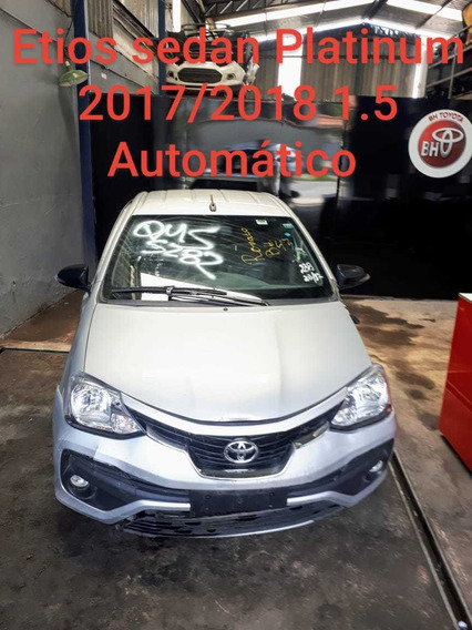 Sucata Toyota Etios Sedan Automático 1.5 2017/2018